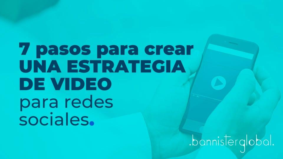 7 pasos para crear una estrategia de vídeo para redes sociales