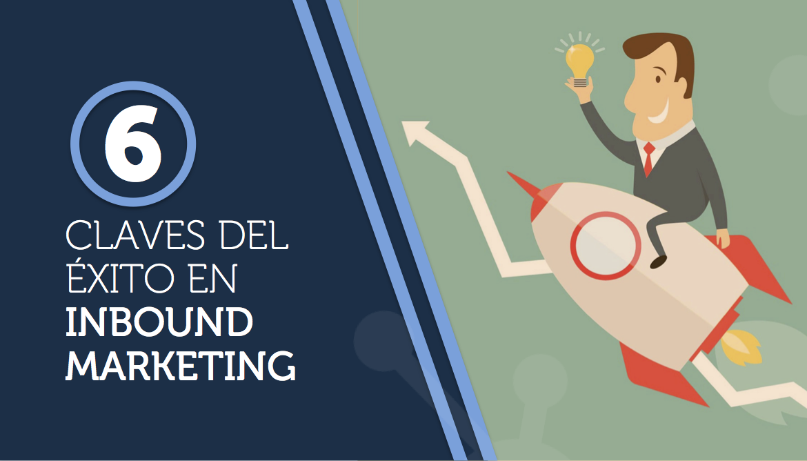 Seis claves del éxito en inbound marketing