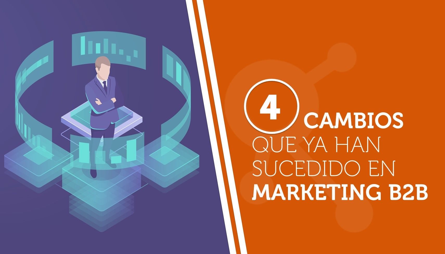 Cuatro cambios que ya han sucedido en marketing B2B