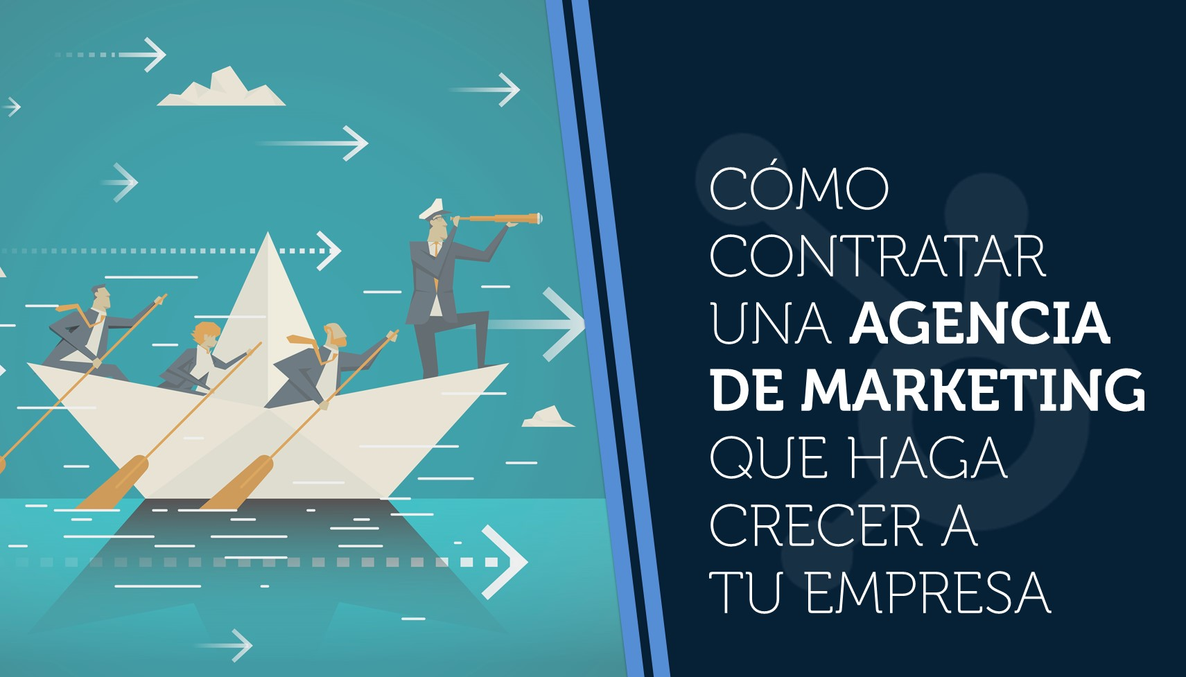 Cómo contratar una agencia de marketing que haga crecer a tu empresa