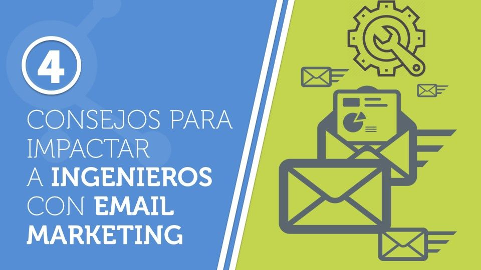 Consejos para impactar a ingenieros con email marketing