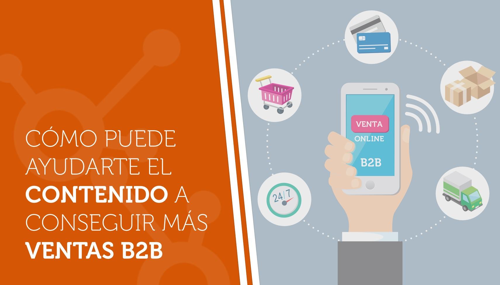 Cómo puede ayudarte el contenido a conseguir más ventas B2B