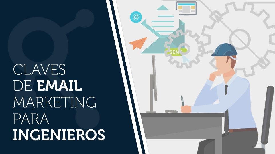 Claves de email marketing para ingenieros