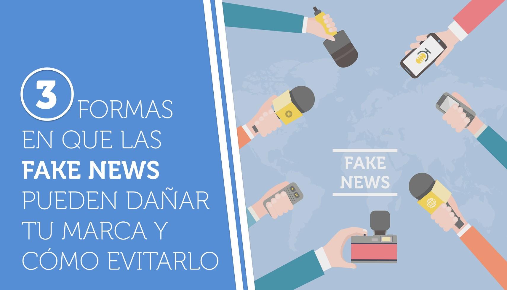 3 formas en que las fake news pueden dañar tu marca y cómo evitarlo