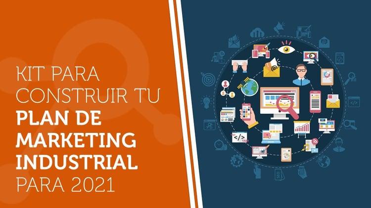 Kit para construir tu plan de marketing industrial para 2021