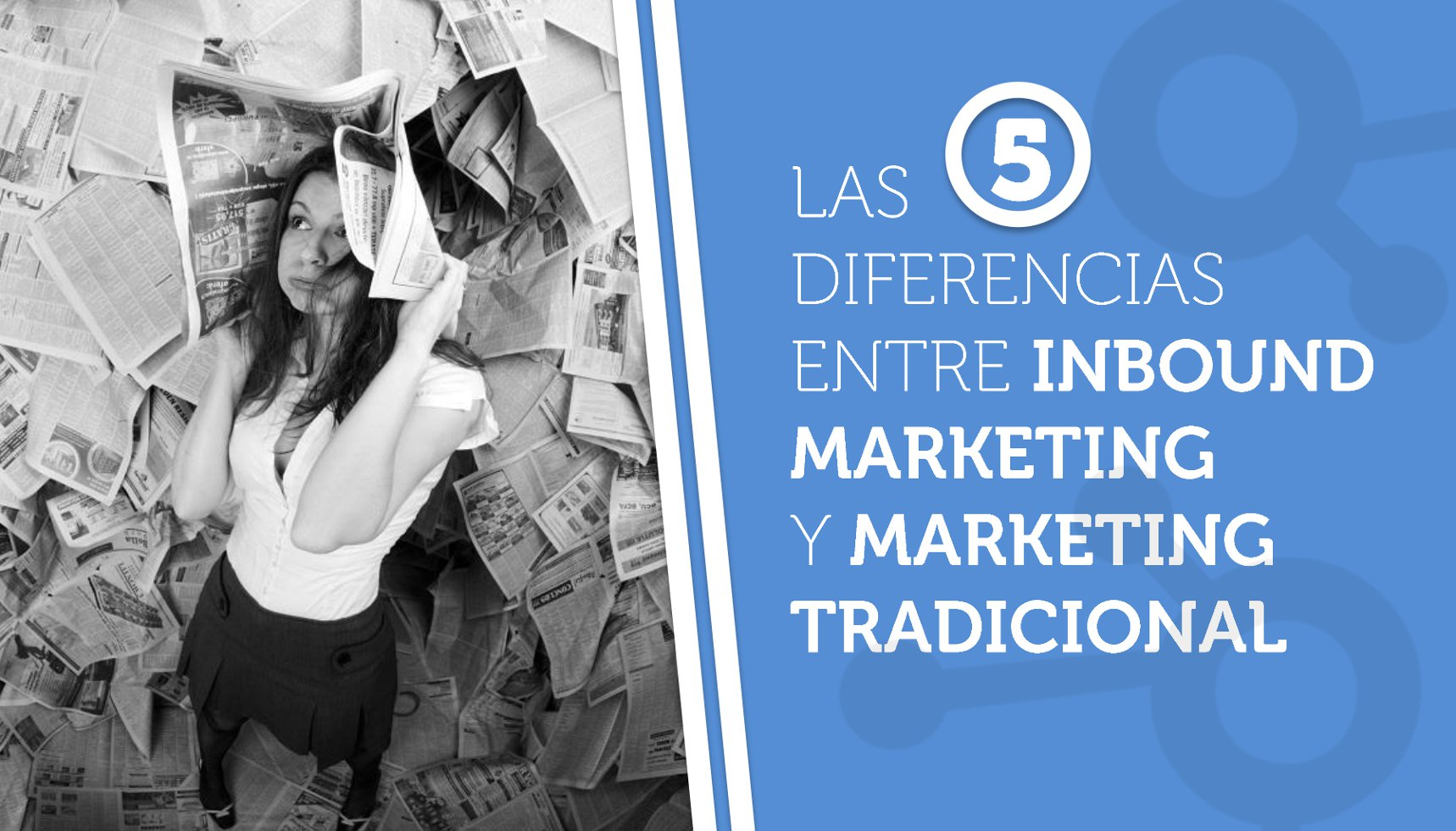 Las 5 diferencias entre inbound marketing y marketing tradicional
