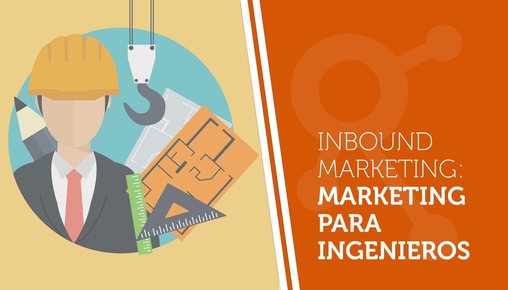 Inbound marketing: el marketing para ingenieros