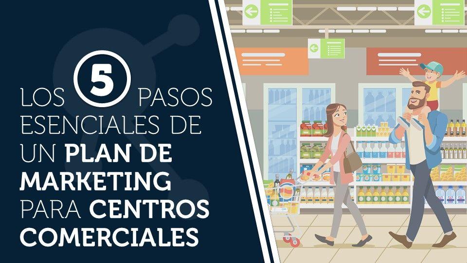 Los 5 pasos esenciales de un plan de marketing para centros comerciales