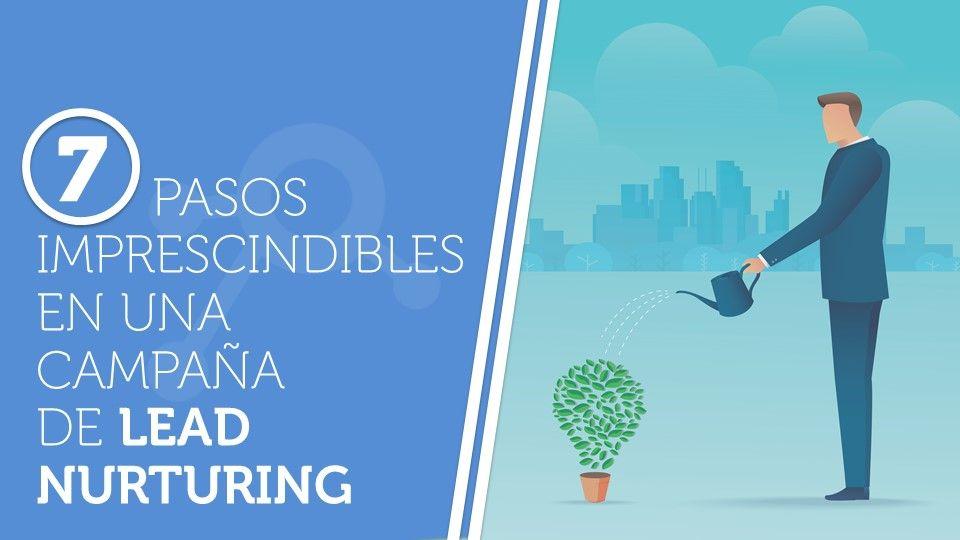 7 pasos imprescindibles en una campaña de lead nurturing