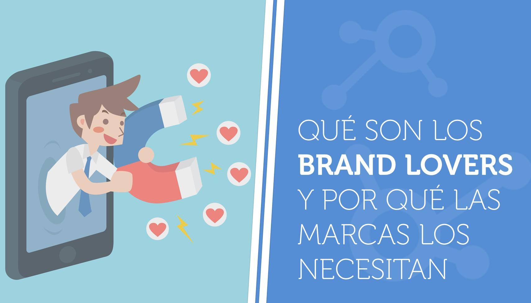Qué son los brand lovers y por qué las marcas los necesitan