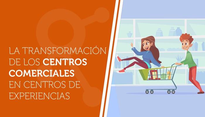 La transformación de los centros comerciales en centros de experiencias