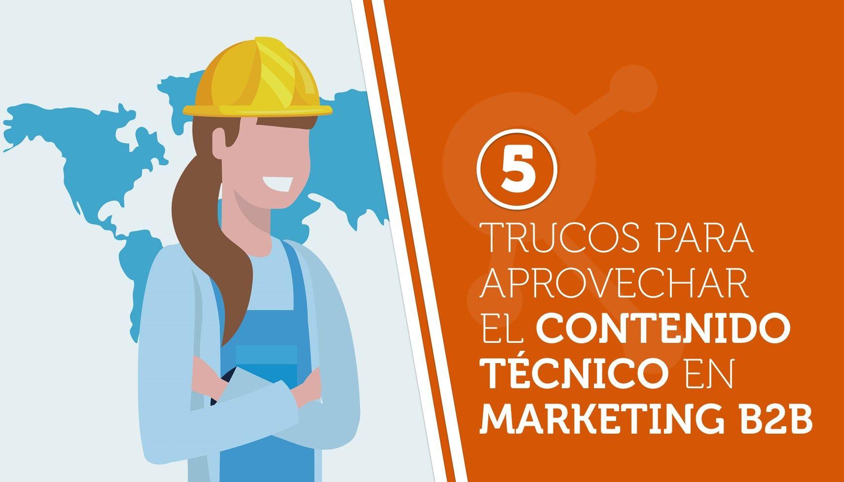 5 trucos para aprovechar el contenido técnico en marketing B2B