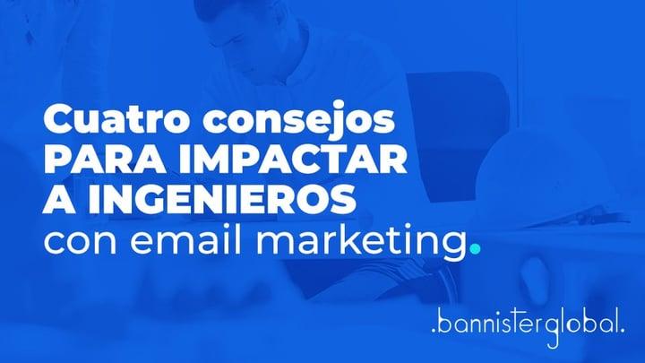 Consejos para impactar a ingenieros con email marketing