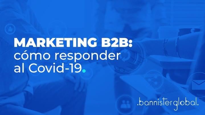 Marketing B2B: cómo responder al Covid-19
