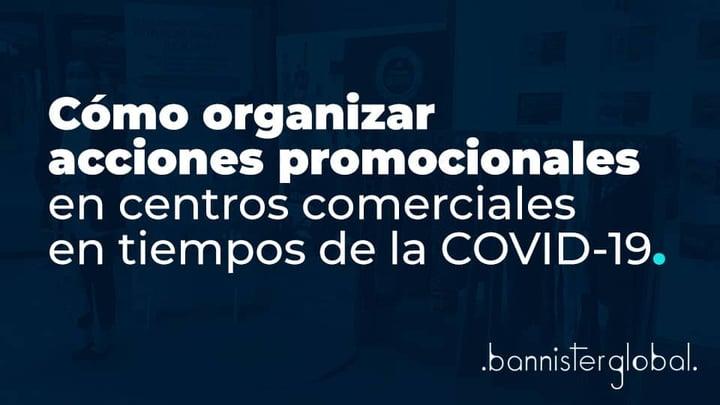 Cómo organizar acciones promocionales en centros comerciales en tiempos de la COVID-19
