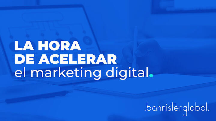 La hora de acelerar el marketing digital