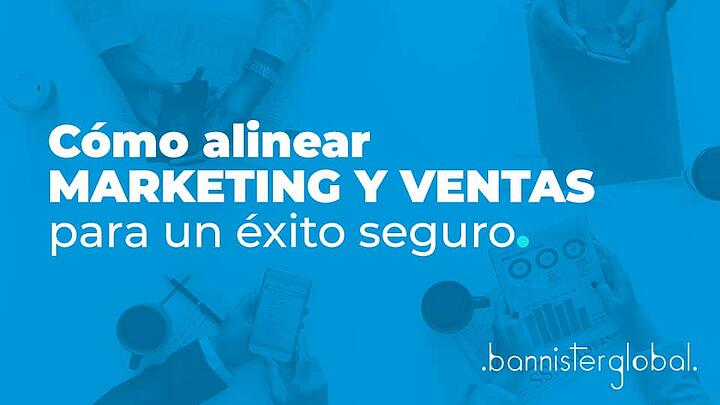 Cómo alinear marketing y ventas para un éxito seguro