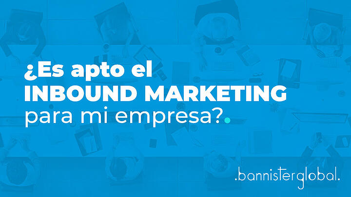 ¿Es apto el inbound marketing para mi empresa?