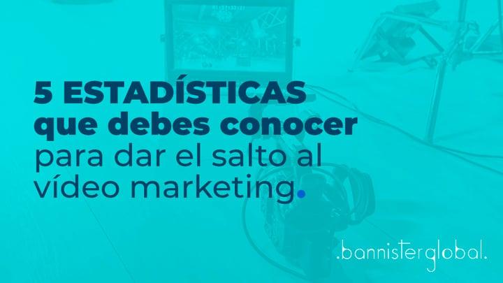 5 estadísticas que debes conocer para dar el salto al vídeo marketing