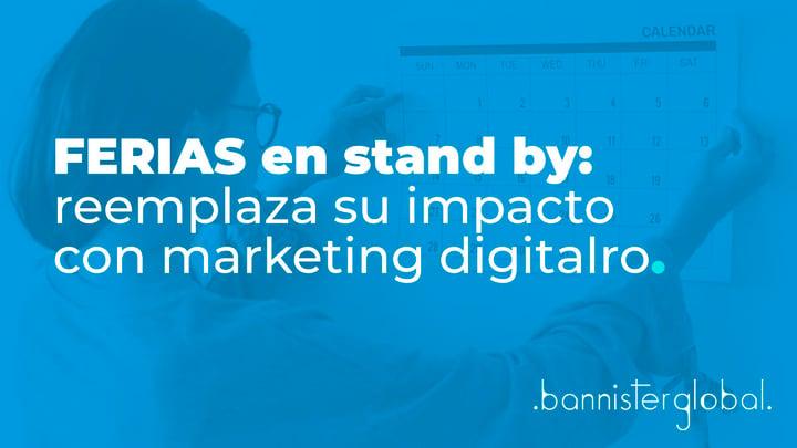 Ferias en stand by: reemplaza su impacto con marketing digital