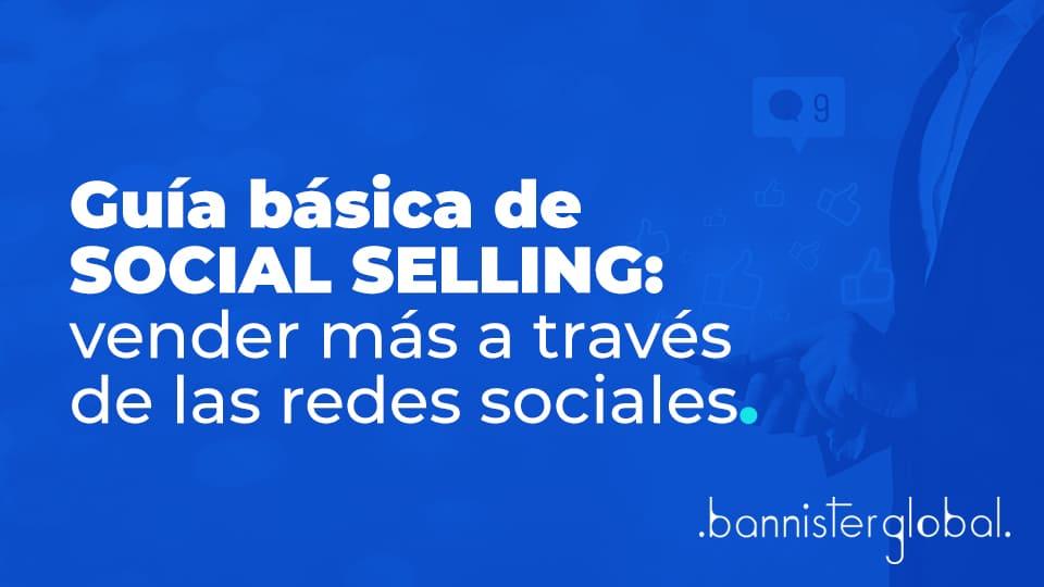Guía básica sobre Social Selling: vender más a través de las redes sociales