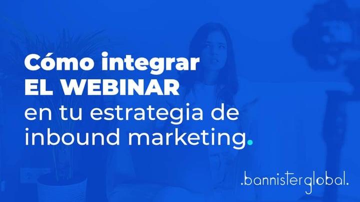 Cómo integrar el webinar en tu estrategia de inbound marketing