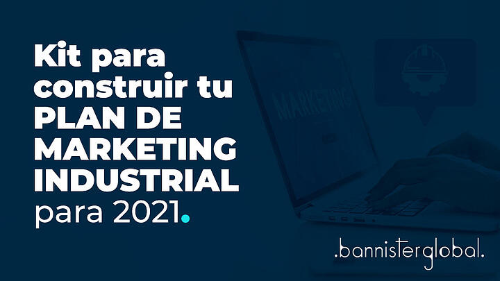 Kit para construir tu plan de marketing industrial para 2021