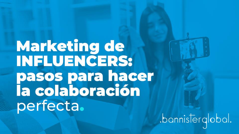 Marketing de influencers: pasos para hacer la colaboración perfecta