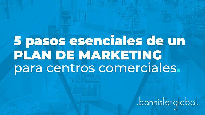 5 pasos esenciales de un plan de marketing para centros comerciales