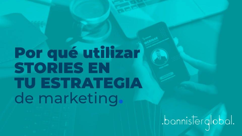 Por qué utilizar stories en tu estrategia de marketing