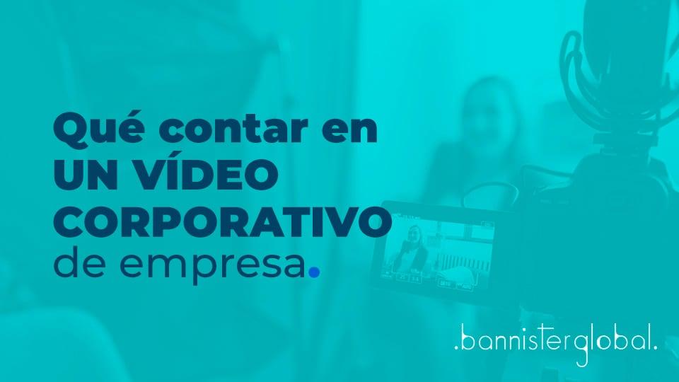 Qué contar en un vídeo corporativo de empresa