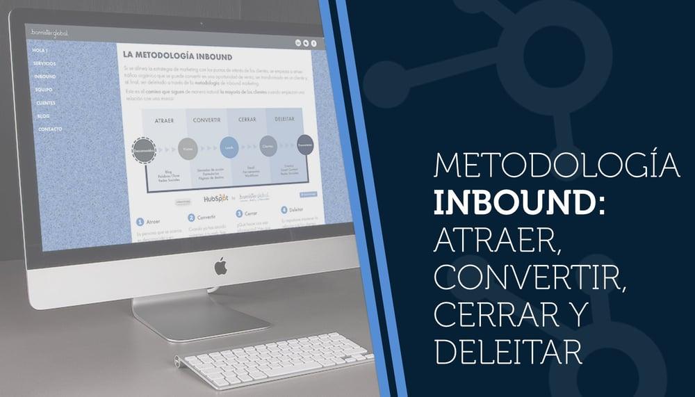 metodologia-inbound-atraer-convertir-cerrar-y-deleitar-1