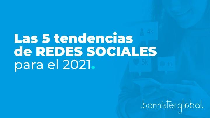 Las 5 tendencias de redes sociales para el 2021