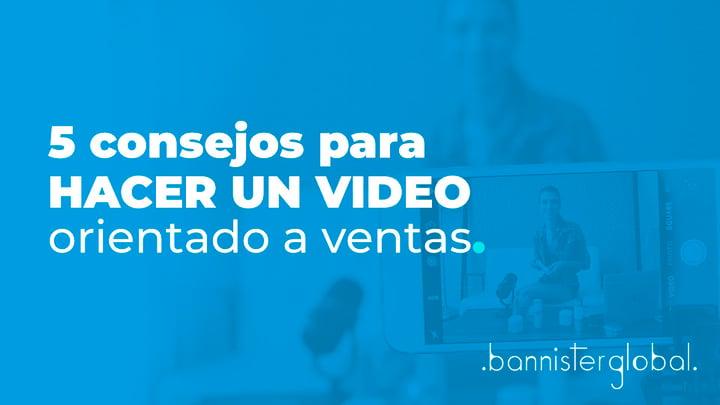 5 consejos para hacer un video orientado a ventas