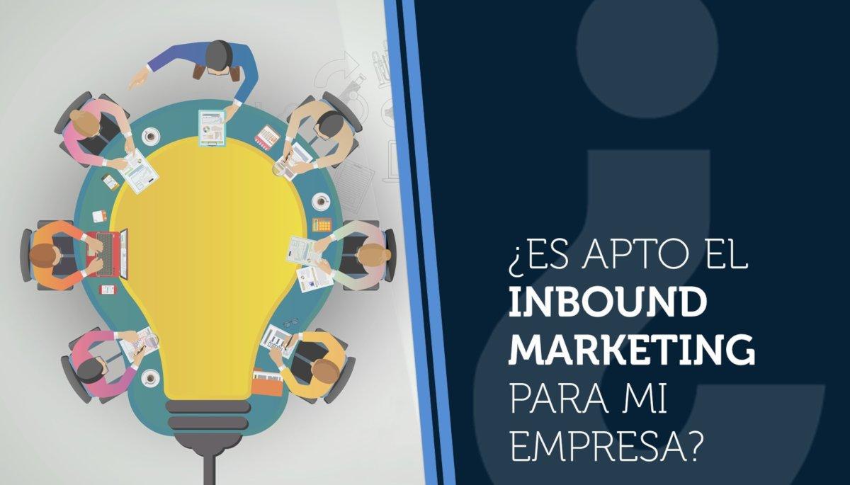 Â¿Es apto el inbound marketing para mi empresa?