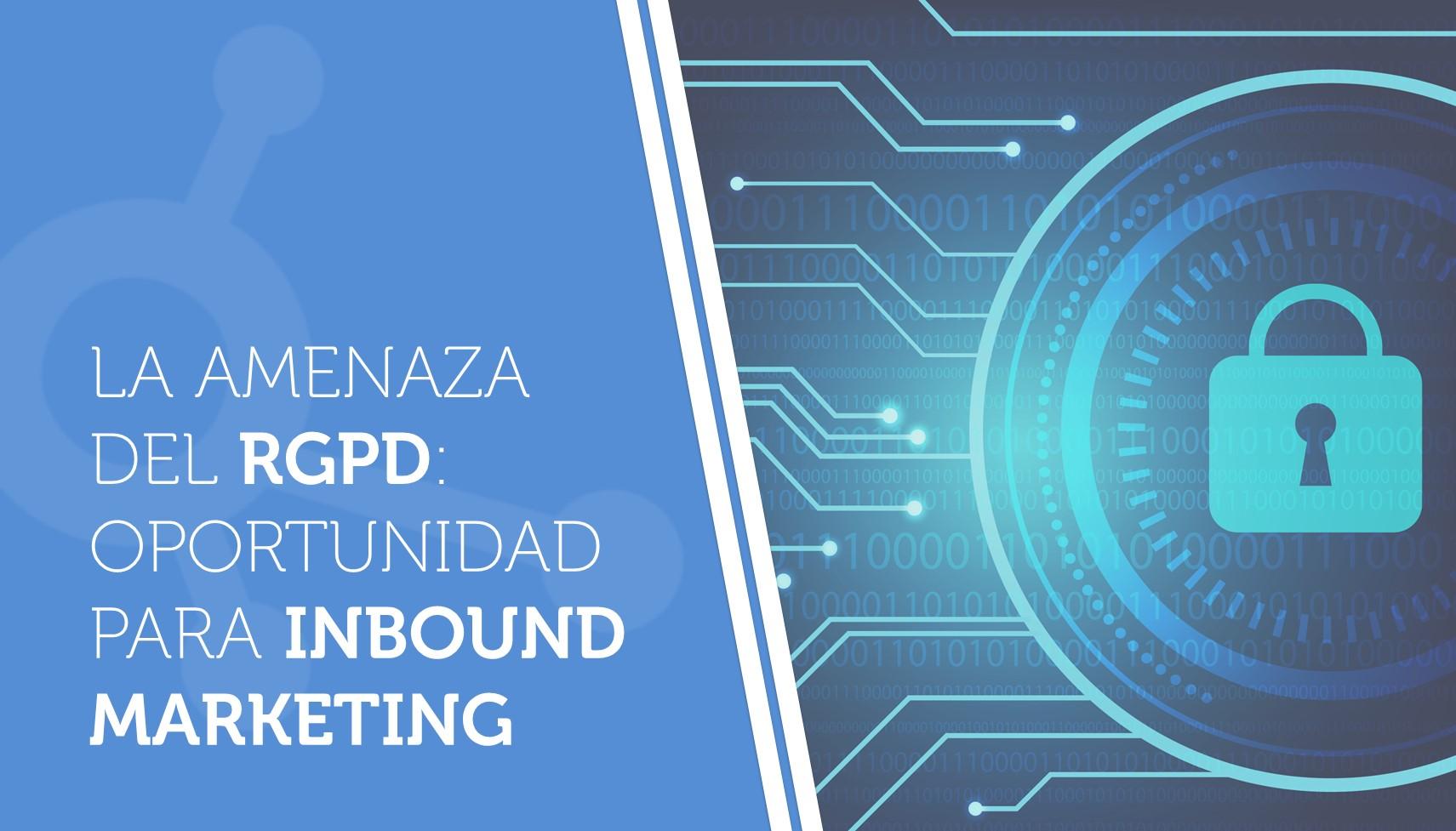 La amenaza del RGPD: oportunidad para inbound marketing