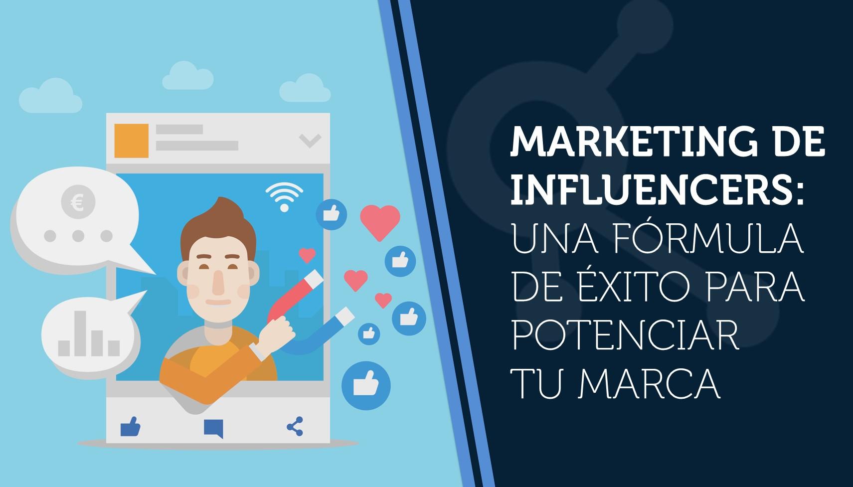Marketing de influencers: una fórmula de éxito para potenciar tu marca