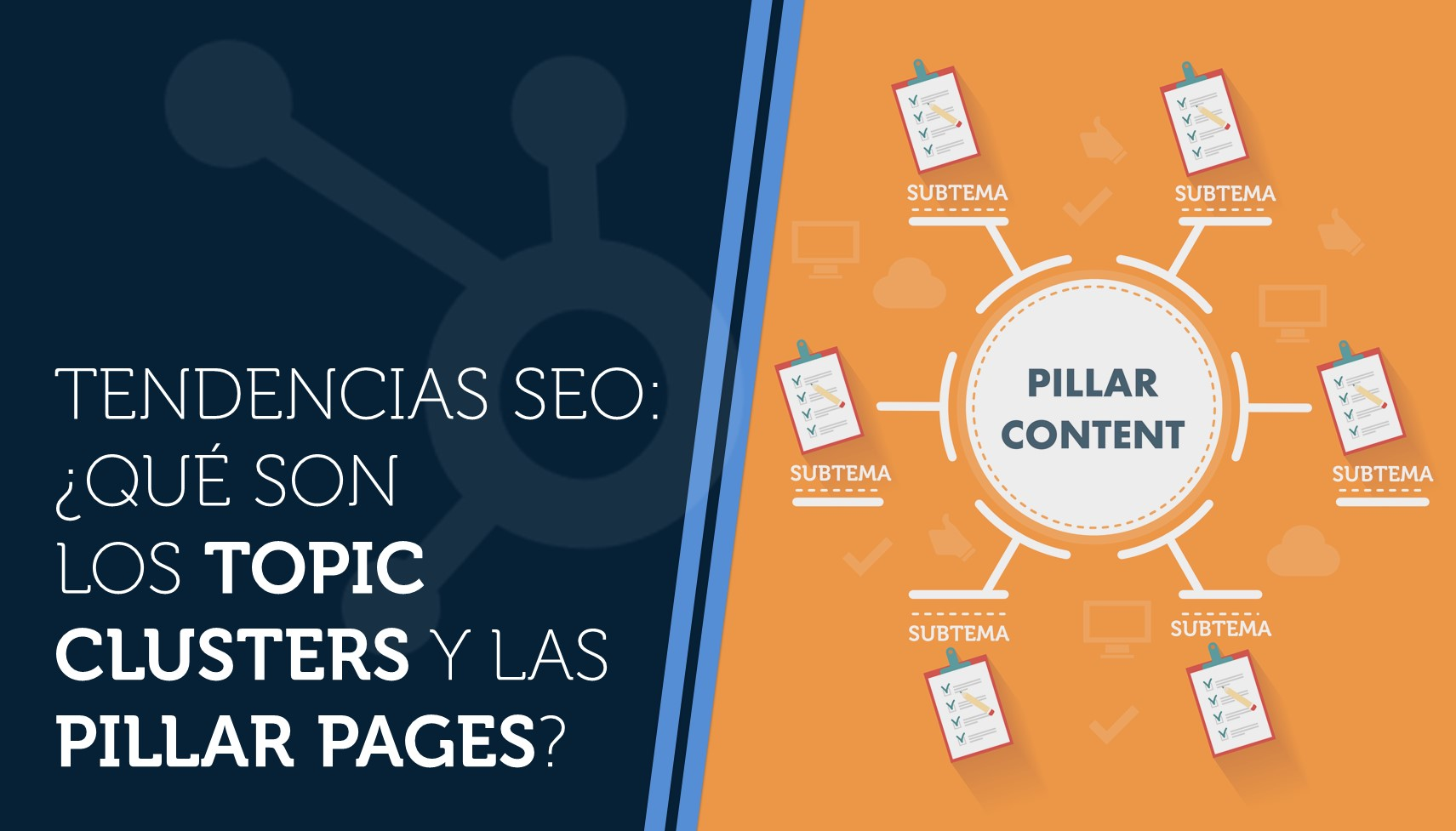 Tendencias SEO, ¿qué son los topic clusters y las pillar pages?